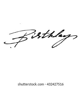 Birthday handwritten phrase isolated on write background
