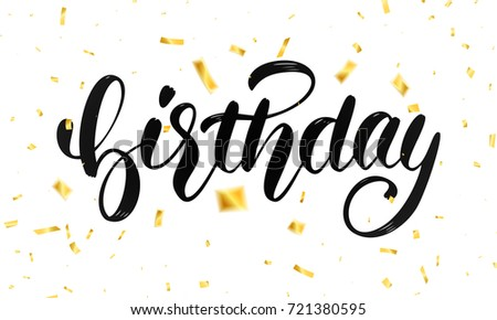 Birthday Lettering Design For Greeting Cards Or Invitation Calligraphy And Gold Flying Confetti