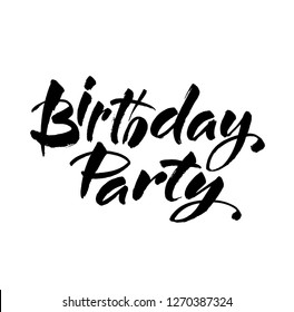 birthday party black and white handwritten lettering inscription to birthday holiday, calligraphy. Modern brush ink calligraphy. Vector illustration