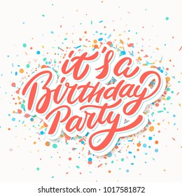 It's a Birthday party. Vector lettering.