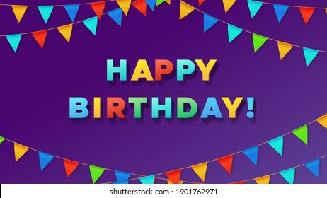 Birthday typography poster. Colorful pennant flags and 3D text Happy Birthday. Party card design, celebration vector background