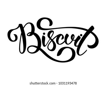 Biscuit. Vector hand lettering word in black color isolated on white background. Concept for logo, card, typography, poster, print.