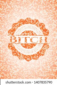 Bitch orange mosaic emblem. Vector Illustration. Detailed.