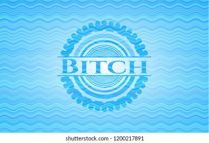 Bitch water representation badge.