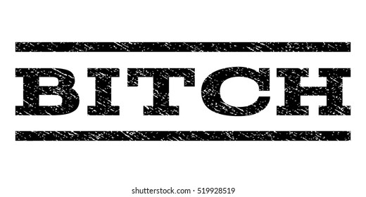 Bitch watermark stamp. Text tag between horizontal parallel lines with grunge design style. Rubber seal stamp with dirty texture. Vector black color ink imprint on a white background.