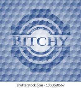 Bitchy blue badge with geometric pattern background.