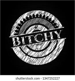 Bitchy chalkboard emblem on black board