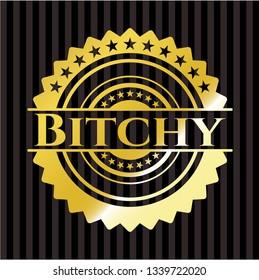 Bitchy gold badge or emblem