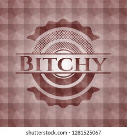 Bitchy red badge with geometric pattern background. Seamless.