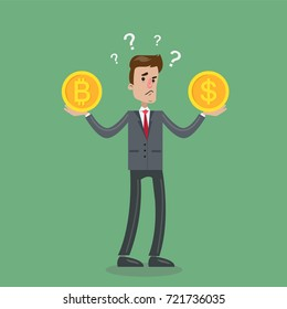 Bitcoin or dollar choice. Businessman with cuttency with question marks.