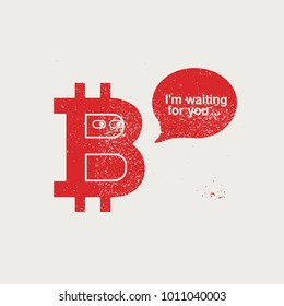 Bitcoin sign cartoon funny character vintage grunge poster. Retro vector illustration.