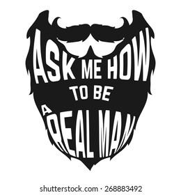 Black Beard silhouette with concept phrase inside How to be a real man on white background. Vector illustration