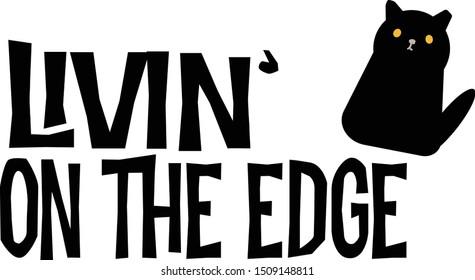 Black cat Living on the Edge phrase vector Halloween illustration. Concept for danger, premonition and superstition