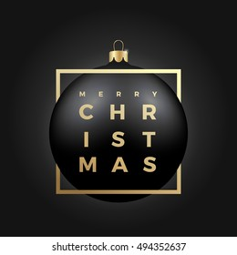 Black Christmas Ball on Dark Background with Golden Modern Typography Greetings. Classy Card or Poster.