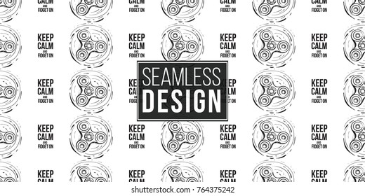 Black circle fidget spinner and keep calm and fidget on text. Vector hand drawn fashion illustration on white background in watercolor style. Seamless pattern.