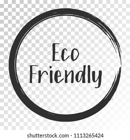 Black eco friendly label vector, round framed emblem, painted icon for natural products packaging, clothing and food pack. Eco sign, ecological tag circle stamp, logo label design for recyclable goods