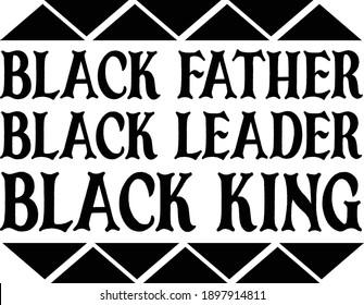 Black Father Black Leader Black King, Black Girls Vector File