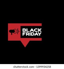 black friday banner - speech bubble with megaphone. black friday label,sticker,tag. can be use for promotion banner, sale banner, landing page, template, web site design, logo, app, UI.