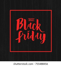 Black friday lettering vector. Calligraphy for banners, posters, decoration of shops. Isolated illustration. Black background with texture and frame. Red handwritten font.