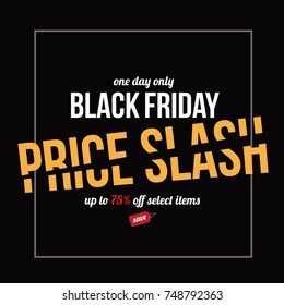 Black Friday price slash background marketing template. For sales on the day after Thanksgiving. EPS 10 vector.