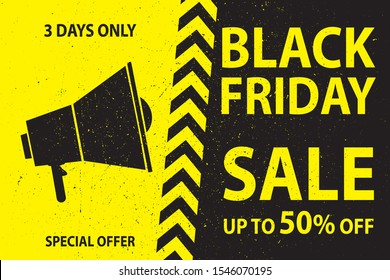 Black friday Sale background. Web banner or target ad template with loudspeaker and text. Black and yellow poster grunge style. Vector illustration