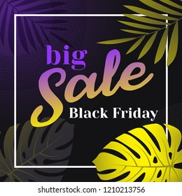 Black friday sale banner layout design. Big sale, end of season discounts poster. Banner with tropical plants, monsters and orchids. Promo template for website, social network. Vector illustration