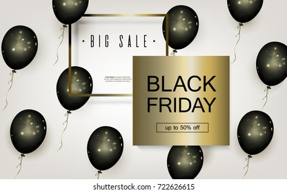 Black Friday Sale. Beautiful template with Black Balloons and Gold Square Frame. Template for advertising posters, banners, flyers, leaflets, cards. Vector illustration