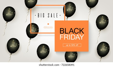 Black Friday Sale. Beautiful template with Black Balloons and orange Square Frame. Template for advertising posters, banners, flyers, leaflets, cards. Vector illustration.