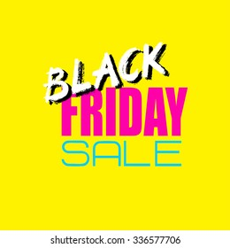 Black Friday Sale Card or Banner.  PERFECT FOR: Branding, Greeting Cards,  Stationery Design, Invitations, T-shirts,  Packaging Posters, Typographic Design. Vector illustration.