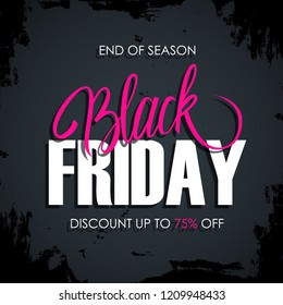 Black Friday Sale card with handwritten lettering and black brush stroke. End of season, discount up to 75% off. Perfect for business, promotion and advertising. Vector illustration.