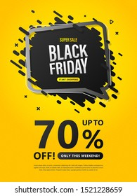 Black Friday sale flyer. Discount banner with speech bubble and lettering up to 70 percent off on yellow background to advertising shopping, flyers, closeout on thanksgiving day and cyber monday