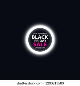 Black friday sale glowing neon sign on the black background. Light vector background for your advertise, discounts and business
