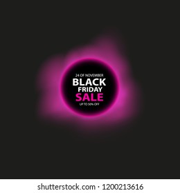 Black friday sale glowing neon sign and smoke on the black background. Light vector background for your advertise, discounts and business