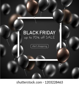 Black friday sale grey promo poster with shiny balloons and white square frame. Special offer up to 70% off, start shopping. Vector background.