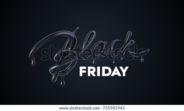 Black Friday Sale label. Vector ad illustration. Promotional marketing discount event. Realistic 3d lettering with black liquid droplets. Design element for sale banners, posters, cards