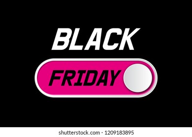 Black Friday sale layout background with On Off toggle switch button. Vector illustration.