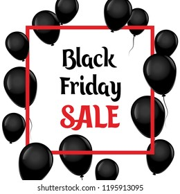 Black friday sale poster with black balloons on white background with red square frame. Vector illustration