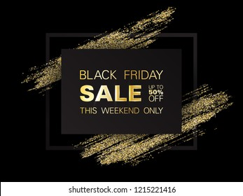 Black Friday Sale sign, up to 50 percent off discount this weekend only offer. Black vector frame with golden glitter brushstroke. Gold Friday Sale banner with glossy glitter sparkles. Shopping time