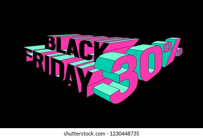 Black friday sale thirty percent off. Bright isometric lettering for banner, label, sticker ets. Pink and turquoise on black. Eps 10