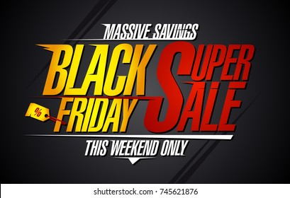Black friday super sale, massive savings, vector illustration