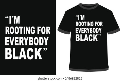 Black Friday tee shirts, I am rooting for everybody Black
