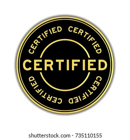 Black and gold color certified wording round seal sticker on white background