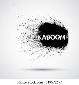 Black Grunge Ink Splash Explosion with Grunge Text Lettering - Kaboom - Cartoon Typographical Element for Poster, T-shirt , Banner , Label .