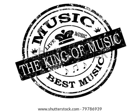 Black Grunge Rubber Stamp With Word The King Of Music And Live Insidevector