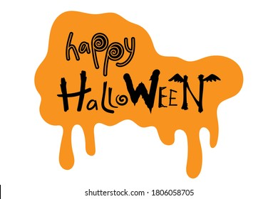 Black Happy Halloween text on pumpkin orange background. Happy Halloween lettering in dripping paint. Orange monster slime. Inscription Happy Halloween.