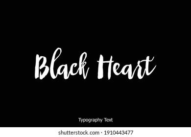 Black Heart Bold Typescript Typography Text Inscription on Background
