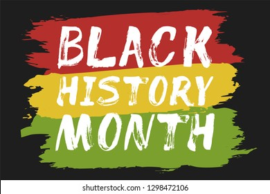 Black History Month – hand lettering card, banner. Red, yellow, green artistic brush strokes on black background.