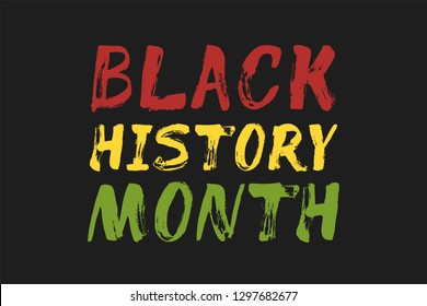 Black History Month – lettering card, banner. Red, yellow, green text on black background. Artistic typography poster. Painted brush letters.