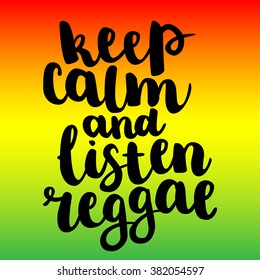 "Black ink hand drawn lettering ""Keep calm and listen reggae"" isolated on gradient background. Vector Easy to edit"
