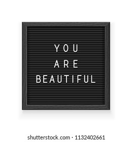 Black letter board with inscription You are beautiful. Letterboard for note. Plate for message. Office stationery. Isolated white background. EPS10 vector illustration.